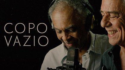 Chico Buarque e Gilberto Gil lançam nova versão do clássico 'Copo Vazio'