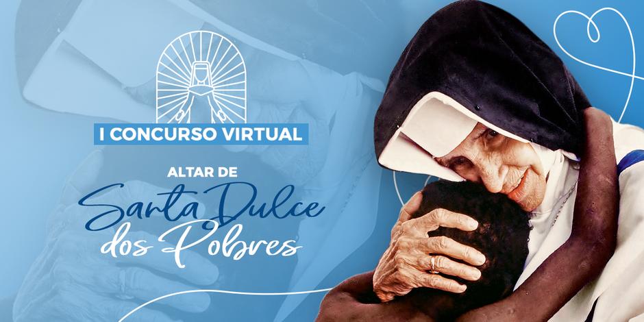 Concurso virtual vai escolher melhor Altar de Santa Dulce dos Pobres