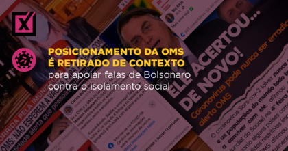 Posicionamento da OMS é retirado de contexto para apoiar falas de Bolsonaro contra o isolamento social