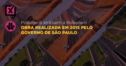 Postagens atribuem a Bolsonaro obra realizada em 2015 pelo governo de São Paulo