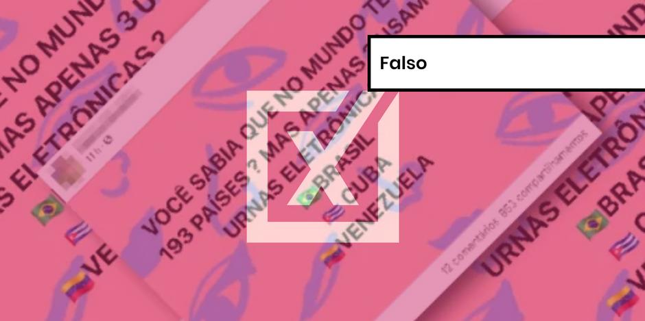 É falso que apenas três países, inclusive o Brasil, utilizem urnas eletrônicas