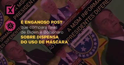 É enganoso post que compara falas de Biden e Bolsonaro sobre dispensa do uso de máscara