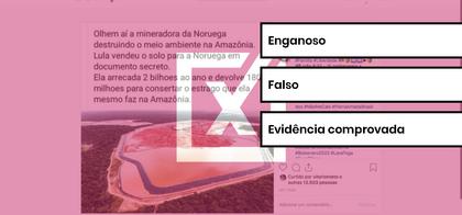 É falso que Lula tenha vendido solo da Amazônia em documento secreto