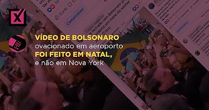 Vídeo de Bolsonaro ovacionado em aeroporto foi feito em Natal, e não em Nova York