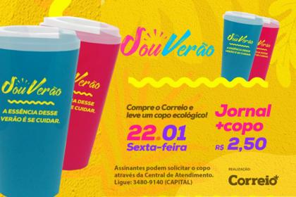 Edição do CORREIO desta sexta acompanha copo com a cara do verão