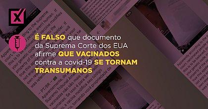 É falso que documento da Suprema Corte dos EUA afirme que vacinados contra a covid-19 se tornam transumanos