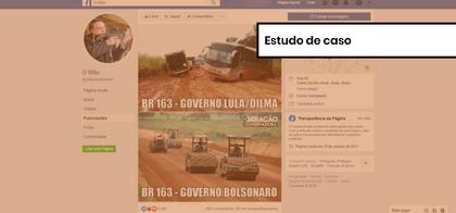 Comprova: A foto de uma obra na BR-163 dos tempos de Lula que foi usada para elogiar Bolsonaro; como verificamos