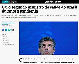 Diário de Notícias: O jornal português diz que o ministro se demitiu por se sentir desau- torizado e ressaltou que o Brasil terá o  terceiro ministro  na Pandemia