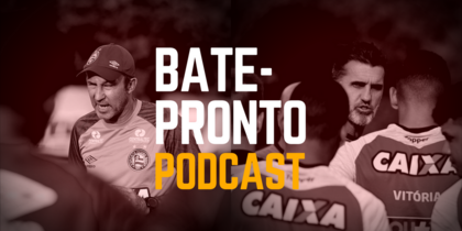 Podcast #45: quem será o técnico do Bahia? E os reforços do Leão?
