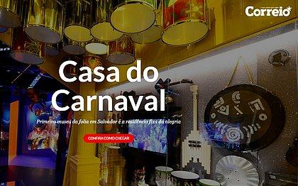 CORREIO lança especial sobre a Casa do Carnaval; confira