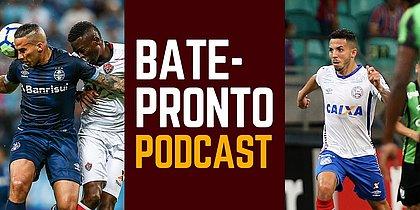 Podcast #53: o elenco do Vitória e o desafio do Bahia na CB